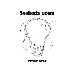 Book Cover: Gray, P. (2012) Svoboda učení