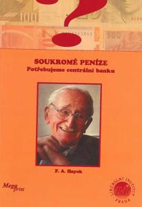 Book Cover: Hayek, F. A. (1978) Soukromé peníze: Potřebujeme centrální banku?