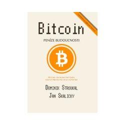 Book Cover: Stroukal, D., Skalický, J. (2015) Bitcoin: Penize budoucnosti