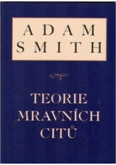 Book Cover: Smith, A. (1759): Teorie mravních citů