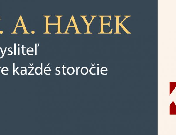 Je oveľa ľahšie Hayeka obdivovať či kritizovať, než sa ho naozaj snažiť pochopiť
